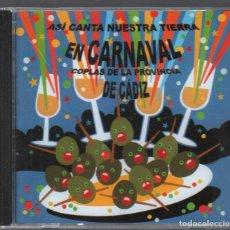 CDs de Música: ASI CANTA NUESTRA TIERRA EN CARNAVAL. COPLAS DE LA PROVINCIA DE CADIZ. CD RF-3153 , PERFECTO ESTADO. Lote 180323226