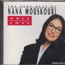 CDs de Música: ONLY LOVE - THE VERY BEST OF NANA MOUSKOURI - CD RECOPILATORIO. Lote 180328892