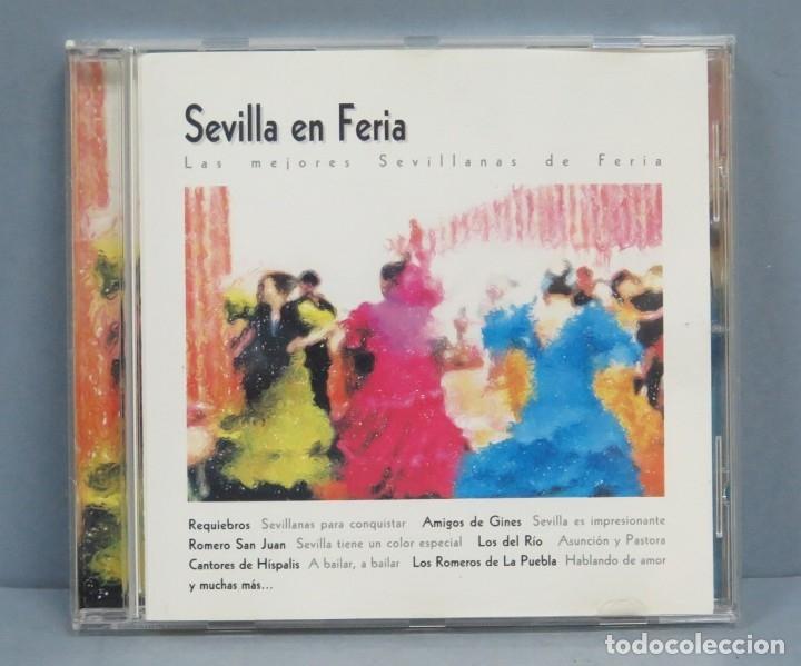 CD. SEVILLA EN FERIA. LAS MEJORES SEVILLANAS (Música - CD's Flamenco, Canción española y Cuplé)