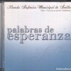 CDs de Música: PALABRAS DE ESPERANZA - BANDA SINFONICA MUNICIPAL DE SEVILLA / CD EN PERFECTO ESTADO RF-3169. Lote 180439063
