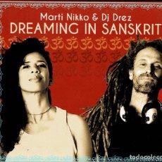 CDs de Música: MARTI NIKKO & DJ DREZ / DREAMING IN SANSKRIT / CD DIGIPACK RF-3176 , BUEN ESTADO. Lote 180465687