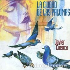 CDs de Música: JAVIER CUENCA – LA CIUDAD DE LAS PALOMAS (SALAMANDRA, CD, 1992). Lote 181208141