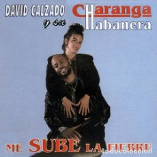 CDs de Música: DAVID CALZADO Y SU CHARANGA HABANERA – ME SUBE LA FIEBRE (EGREM, CD, CD0085) COMO NEUVO!. Lote 181208978
