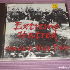 CDs de Música: * EXTREME HATRED : ( HAVE A NICE DAY - 2000 - 10 TRACKS - PANZERFAUST RECORDS ) *. Lote 181533610