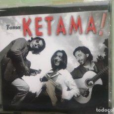 CDs de Música: KETAMA - TOMA KETAMA (CD) 1999 - 11 TEMAS PEPETO. Lote 181559073