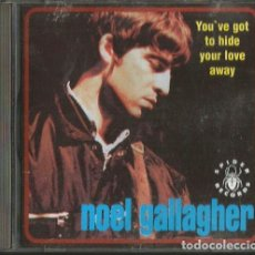 CDs de Música: CD NOEL GALLAGHER : YOU' VE GOT TO HIDE YOUR LOVE AWAY ( OASIS, PAUL WELLER, . Lote 181780781