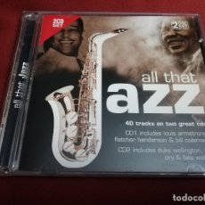 CDs de Música: ALL THAT JAZZ. 40 TRACKS ON TWO GREAT CDS (2 CD SET). Lote 181787310