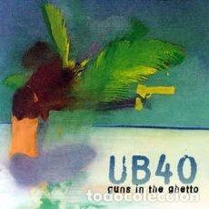 CDs de Música: UB40 - GUNS IN THE GHETTO (CD, ALBUM) LABEL:DEP INTERNATIONAL, VIRGIN CAT#: DEPCD16, 7243 8 44402 2. Lote 181877485