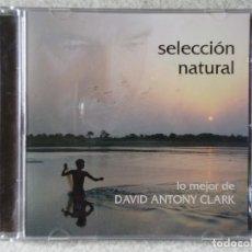 CDs de Música: DAVID ANTONY CLARK..LO MEJOR..SELECCION NATURAL. Lote 182155162
