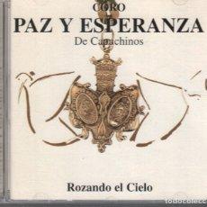 CDs de Música: CORO PAZ Y ESPERANZA DE CAPUCHINOS / ROZANDO EL CIELO / CD DE 1996 RF-3293 , PERFECTO ESTADO. Lote 263808925