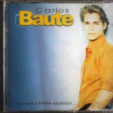 CDs de Música: CD CARLOS BAUTE - YO NACÍ PARA QUERER. Lote 182641638