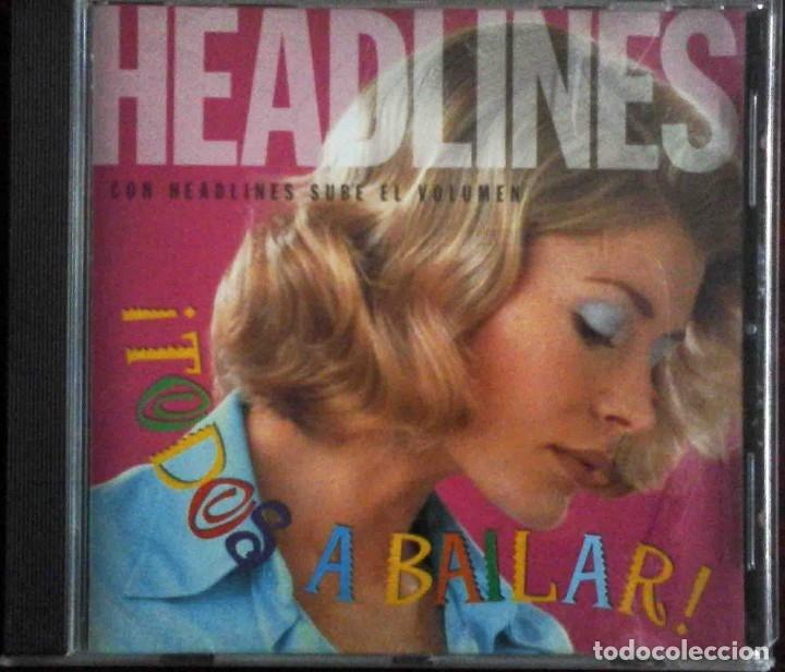 CD HEADLINES TODOS A BAILAR (CACHETE, PECHITO, OMBLIGO. EL TIBURÓN. LA VENTANITA. SOPA DE CARACOL... (Música - CD's Pop)