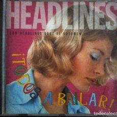 CDs de Música: CD HEADLINES TODOS A BAILAR (CACHETE, PECHITO, OMBLIGO. EL TIBURÓN. LA VENTANITA. SOPA DE CARACOL.... Lote 182645287