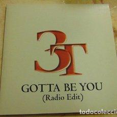 CDs de Música: 3T – GOTTA BE YOU - CDSINGLE PROMO. Lote 182774793