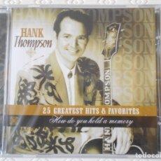 CDs de Música: HANK THOMPSON. 25 GREATEST HITS & FAVORIRES. 25 CANCIONES. COMPACTO NUEVO A ESTRENAR. . Lote 182841955