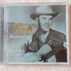 CDs de Música: EDDY ARNOLD. WANDERIN'. 20 FOLK & TRADITIONAL SONGS. COMPACTO NUEVO A ESTRENAR.. Lote 182843052