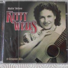CDs de Música: KITTY WELLS. MAKIN' BELIEVE. 20 GREATEST HITS. COMPACTO NUEVO A ESTRENAR.. Lote 182843182