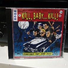 CDs de Música: KILL, BABY...KILL! ?(USA) - SOMETIMES THEY COME BACK! - SURF MUSIC MADRID - MÚSICA SURF - CD. Lote 182883005