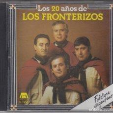 CDs de Música: LOS 20 AÑOS DE LOS FRONTERIZOS CD 1990 FOLKLORE ARGENTINO. Lote 183584442
