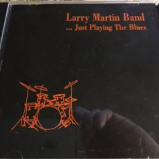 CDs de Música: LARRY MARTIN BAND - ... JUST PLAYING THE BLUES (CD) EFDS 3015. Lote 183588138
