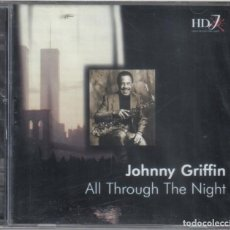 CDs de Música: JOHNNY GRIFFIN: ALL THROUGH THE NIGHT. NUEVO PRECINTADO. Lote 183826650