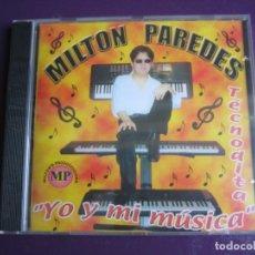 CDs de Música: MILTON PAREDES CD PRECINTADO - YO Y MI MUSICA - LATIN - TECNO CUMBIA MERENGUE SALSA. Lote 184083707