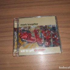 CDs de Música: MARK KNOPFLER CD ALBUM KILL TO GET CRIMSON COMPLETO 12 TEMAS. Lote 184101517
