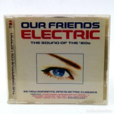 CDs de Música: OUR FRIENDS ELECTRIC - THE SOUND OF THE `80S - DOBLE CD *IMPECABLE*. Lote 178976271