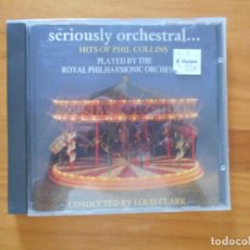 CDs de Música: CD SERIOUSLY ORCHESTRAL - HITS OF PHIL COLLINS PLAYED BY THE ROYAL PHILHARMONIC ORCHESTRA (AA). Lote 185678831