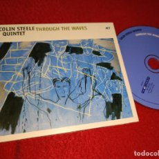 CDs de Música: COLIN STEELE QUINTET THROUGH THE WAVES CD 2005 GERMANY. Lote 185734121