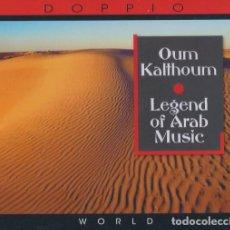 CDs de Música: OUM KALTHOUM - LEGEND OF ARAB MUSIC - 2XCDS. Lote 185902133