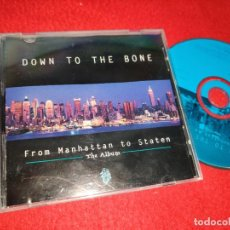 CDs de Música: DOWN TO THE BONE FROM MANHATTAN TO STATEN CD 2007 USA. Lote 185935171