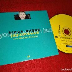CDs de Música: JAZZLNDEED WITH MICHAEL SCHIEFEL BLAUE AUGEN +KLEWITZ+APERDANNIER+KLEBER+WINCH CD 2005 GERMANY. Lote 185936377