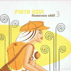 CDs de Música: PLAYA AZUL - FLAMENCO CHILL 3. CD. Lote 186035448