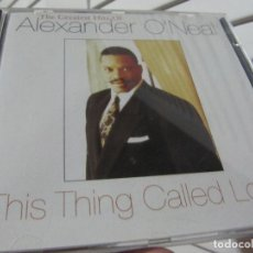 CDs de Música: ALEXANDER O'NEAL ‎– THIS THING CALLED LOVE (THE GREATEST HITS OF ALEXANDER O'NEAL) 1992. Lote 186190080