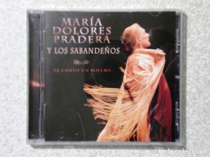 MARIA DOLORES PRADERA Y LOS SABANDEÑOS.TE CANTO UN BOLERO (Música - CD's Melódica )