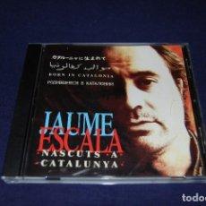 CDs de Música: JAUME ESCALA NASCUTS A CATALUNYA. Lote 186333570