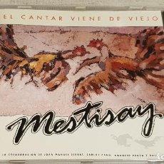 CDs de Música: MESTISAY / EL CANTAR VIENE DE VIEJO / CD - MANZANA / 10 TEMAS / CALIDAD LUJO.. Lote 187107832