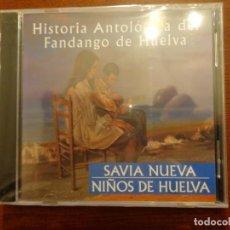 CDs de Música: HISTORIA ANTOLÓGICA DEL FANDANGO DE HUELVA - SAVIA NUEVA NIÑOS DE HUEVA - PRECINTADO. Lote 187193200