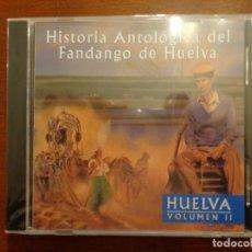 CDs de Música: HISTORIA ANTOLÓGICA DEL FANDANGO DE HUELVA - HUELVA VOLUMEN II - PRECINTADO. Lote 187193297