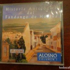 CDs de Música: HISTORIA ANTOLÓGICA DEL FANDANGO DE HUELVA - ALONSO VOLUMEN I - PRECINTADO. Lote 187193503