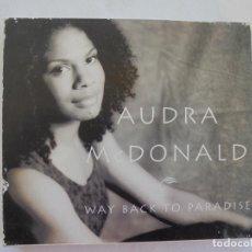 CDs de Música: AUDRA MCDONALD - WAY BACK TO PARADISE CD CON CAJA - DAYBREAK IN ALABAMA . Lote 187214562
