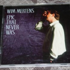 CDs de Música: WIM MERTENS.CD.EPIC THAT NEVER WAS.1993.PIANO.VOCES.NEW AGE.. Lote 187478176