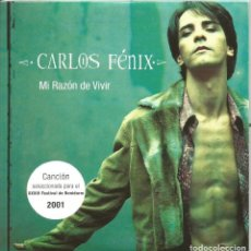 CDs de Música: CARLOS FENIX - MI RAZON DE VIVIR FESTIVAL DE BENIDORM 2001 CD SINGLE 1 TEMA. Lote 187590283