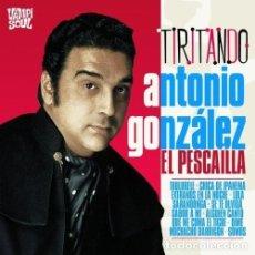 CDs de Música: ANTONIO GONZALEZ, EL PESCADILLA * CD DIGIPACK * TIRITANDO * VAMPISOUL * PRECINTADO. Lote 188565920