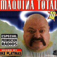 CDs de Música: MAQUINA TOTAL 10. ESPECIAL PROMOCION RADIOS. MIKE PLATINAS. RADIO EDIT 5.04. CD SINGLE PROMOCIONAL.. Lote 188801910