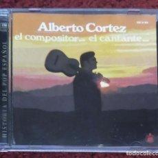 CDs de Música: ALBERTO CORTEZ (EL COMPOSITOR... EL CANTANTE) CD 1996 HISTORIA DEL POP ESPAÑOL. Lote 189336892