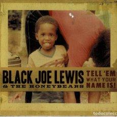 CDs de Música: BLACK JOE LEWIS & THE HONEYBEARS - TELL 'EM WHAT YOUR NAME IS! / CD ALBUM DIGIPACK E 2009 RF-3752. Lote 189900468
