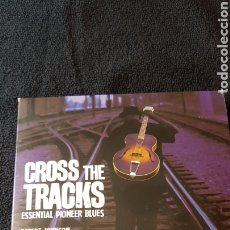 CDs de Música: CROSS THE TRACKS - ESSENTIAL PIONEER BLUES..UK 2011. Lote 190025710