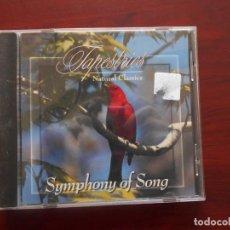 CDs de Música: CD NATURAL CLASSICS - SYMPHONY OF SONG - TAPESTRIES (N3). Lote 190819695
